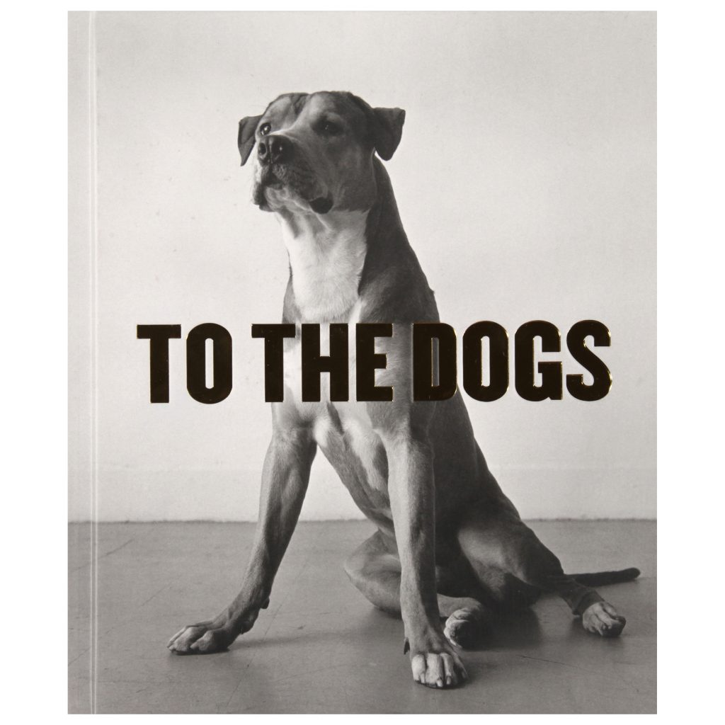 To The Dogs, exhibition publication