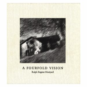 Ralph Eugene Meatyard: A Fourfold Vision