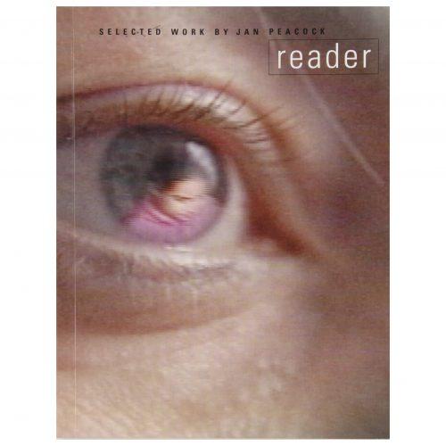 Reader: Selected Works by Jan Peacock