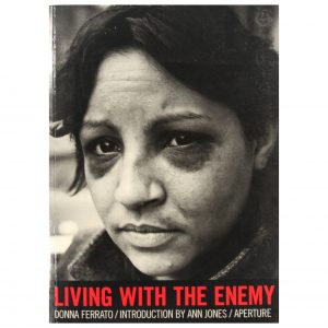 Donna Ferrato: Living with the Enemy