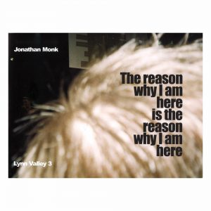 Jonathan Monk: The Reason Why I'm Here is The Reason Why I'm Here - Lynn Valley 3