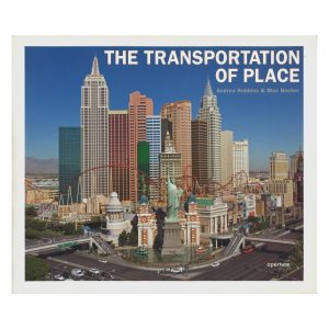 Andrea Robbins & Max Becher: The Transportation of Place