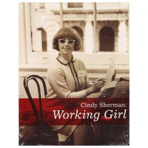 Cindy Sherman: Working Girl