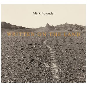 Mark Ruwedel: Written on the Land
