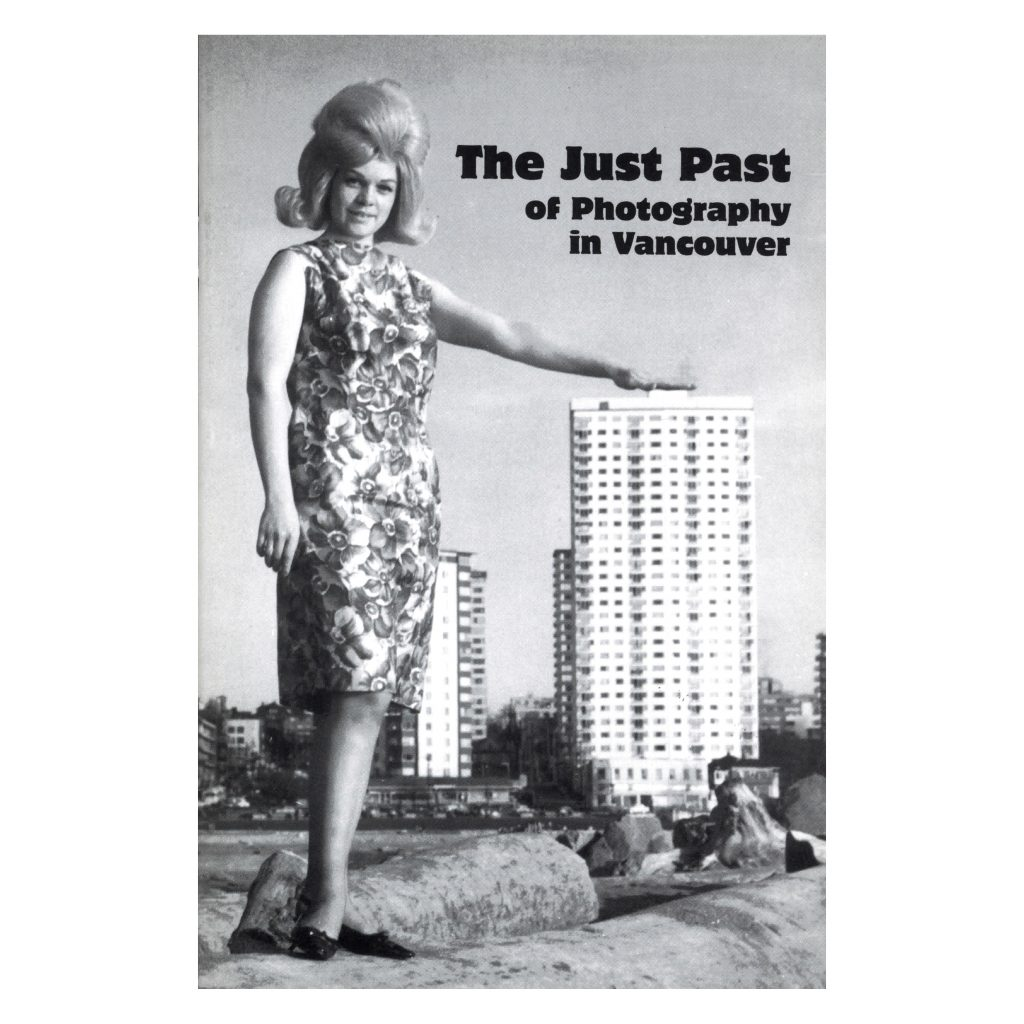 The Just Past of Photography in Vancouver exhibition publication