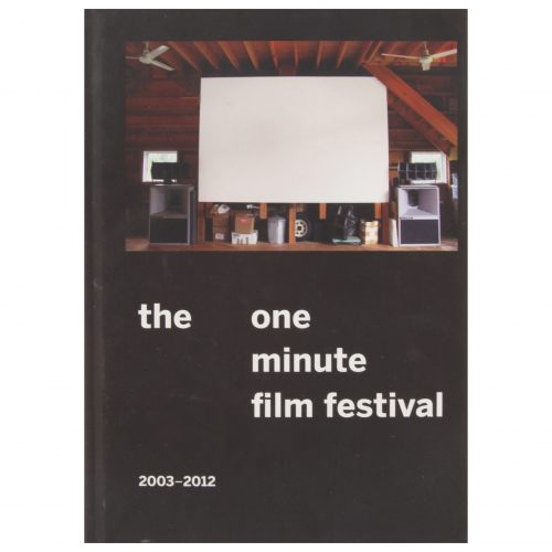 One Minute Film Festival: 2003 - 2012
