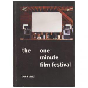 One Minute Film Festival: 2003 - 2012
