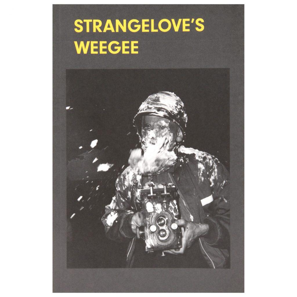 Strangelove's Weegee, exhibition publication