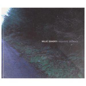 Willie Doherty: Requiste Distance