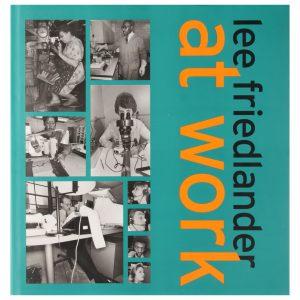 Lee Friedlander: At Work
