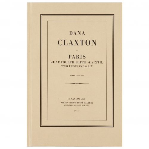 Dana Claxton: Paris, June Fourth, Fifth, & Sixth, Two Thousand & Six