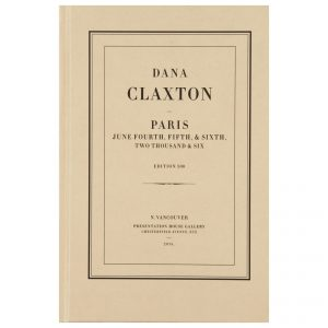 Dana Claxton: Paris, June Fourth, Fifth, & Sixth, Two Thousand & Six