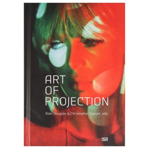 Art of Projection: Stan Douglas & Christopher Eamon, eds.