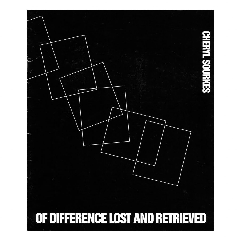 Of Difference Lost and Retrieved, Cheryl Sourkes exhibition publication, oop