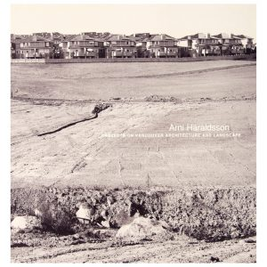 Arni Haraldsson: Projects on Vancouver Architecture and Landscape