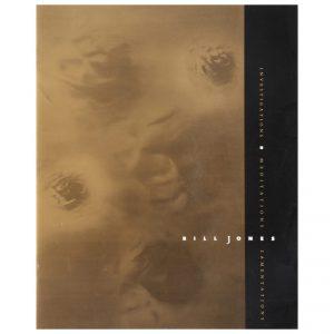 Bill Jones: Investigations, Meditations, Lamentations, Selections, 1970-1990