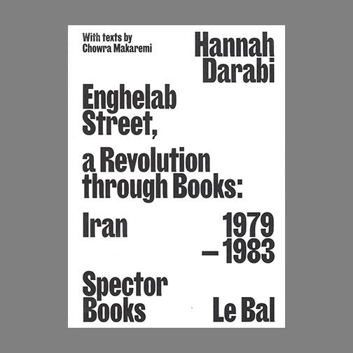 Enghelab Street - a Revolution through Books: Iran 1979-1983
