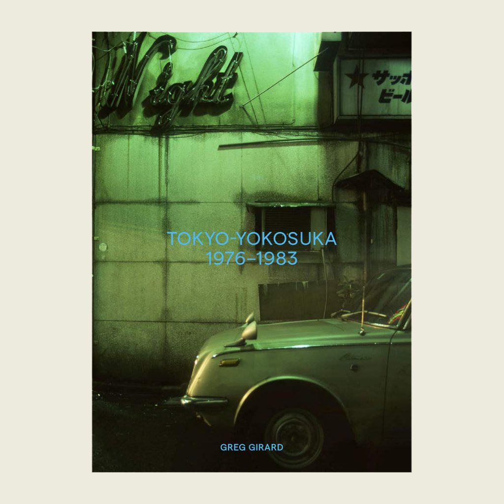 Greg Girard - Toyko-Yokosuka, 1976-1983