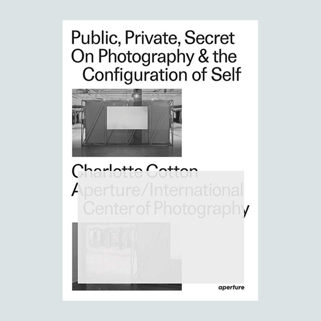 Public, Private, Secret - On Photography and the Configuration of Self