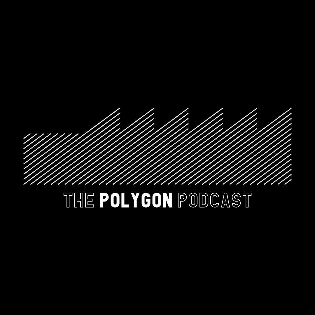 The Polygon Podcast