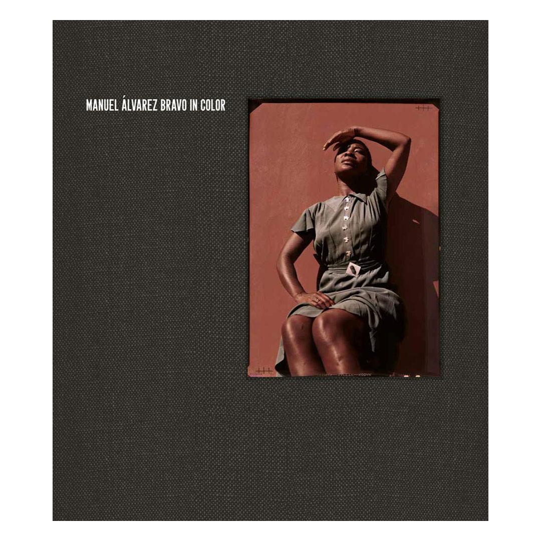 Manuel Alvarez Bravo: In Color