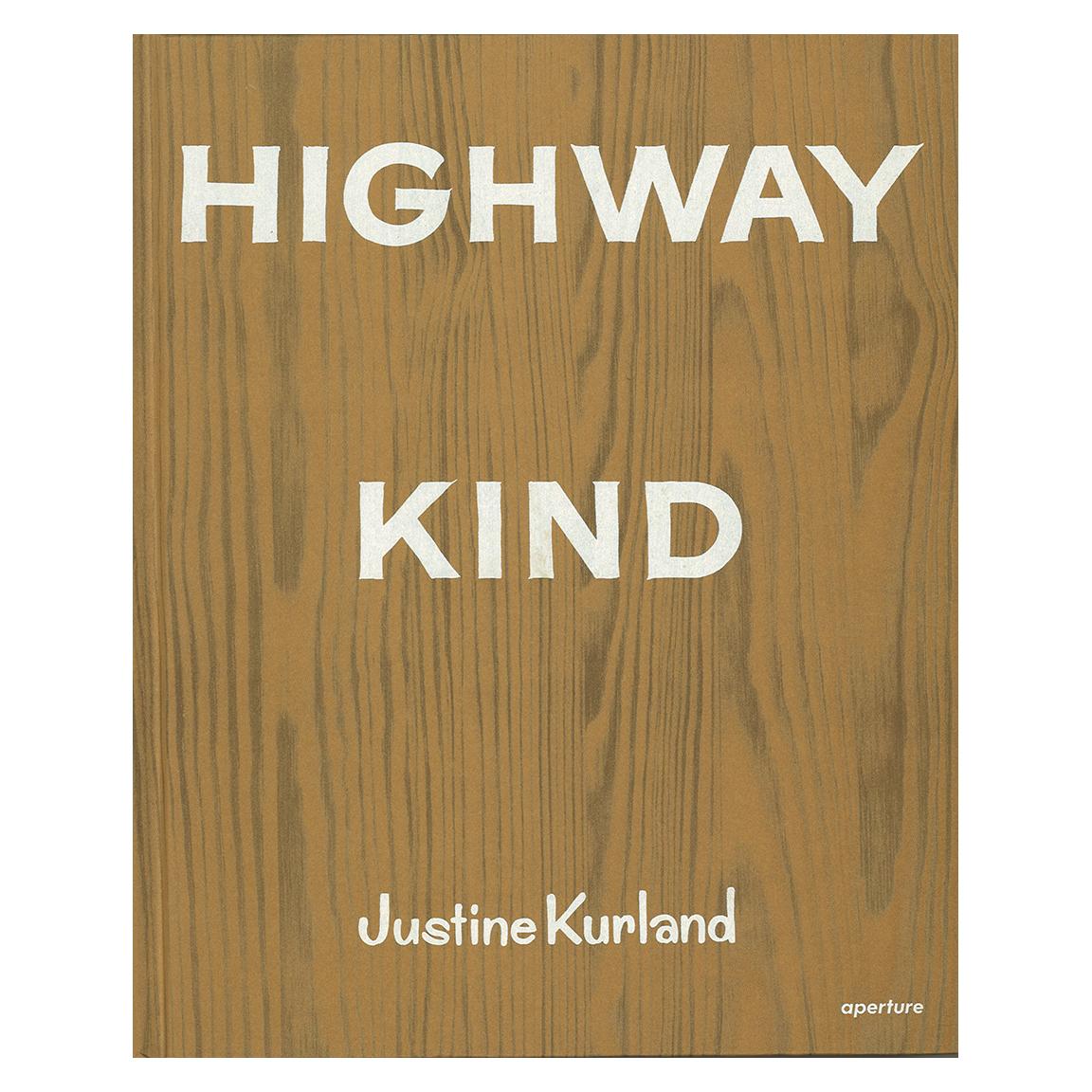 Justine Kurland - Highway Kind