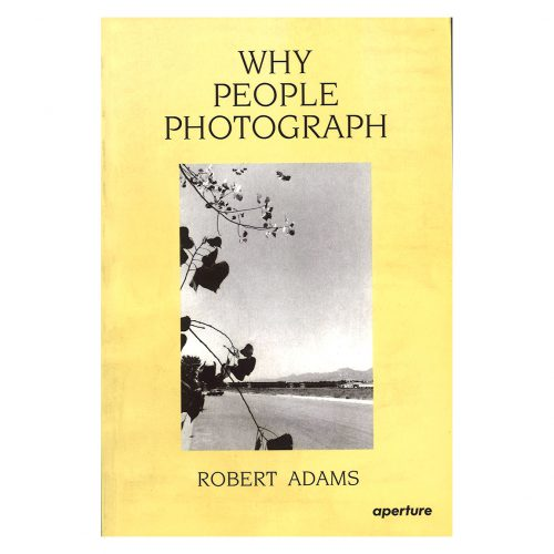 Robert Adams - Why People Photograph