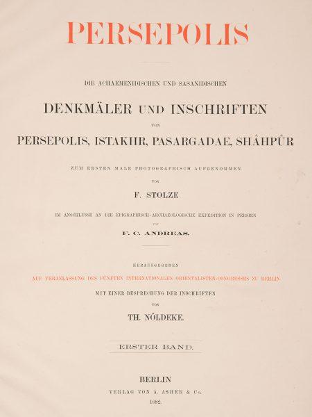 FRIEDRICH STOLZE. Persepolis. Vol. I. Berlin, 1882.- 73 photographs of Persepolis. Collection of Azita Bina and Elmar W. Seibel